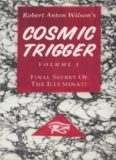 Robert Anton Wilson - Cosmic Trigger I - The Final Secret Of The Illuminati