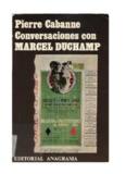 Cabanne, Pierre - Conversaciones con Marcel Duchamp