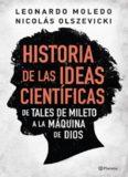 Historia De Las Ideas Cientificas - De Tales de Mileto a la Máquina de Dios