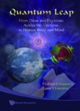 Quantum Leap: From Dirac and Feynman, Across the Universe, to Human Body and Mind