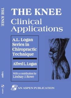 Knee: Clinical Applications (A.L. Logan Series in Chiropractic Technique)