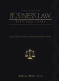 Business Law: Text and Cases: Legal, Ethical, Global, and Corporate Environment, 12th ed.