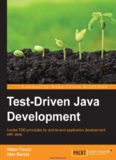 Test-Driven Java Development: Invoke TDD principles for end-to-end application development