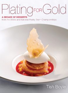 Plating for gold: a decade of dessert recipes from the world and national pastry team championships