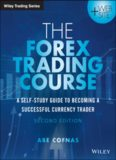 The Forex trading course : a self-study guide to becoming a successful currency trader