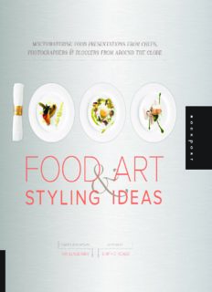 1000 food art & styling ideas : mouthwatering food presentations from chefs, photographers & bloggers from around the globe