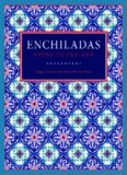 Enchiladas: Aztec to Tex-Mex