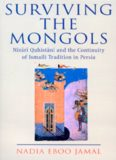 Surviving the Mongols: The Continuity of Ismaili Tradition in Persia (Ismaili Heritage)