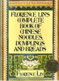 Florence Lin's Complete book of Chinese noodles, dumplings and breads