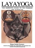 THE DEFINITIVE GUIDE TO THE CHAKRAS AND KUNDALINI Shyam Sundar Goswami