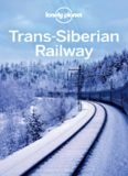Trans-Siberian Railway. Including Guides to Russia, Mongolia, China and More