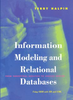 Information Modeling and Relational Databases: From Conceptual Analysis to Logical Design (The Morgan Kaufmann Series in Data Management Systems)