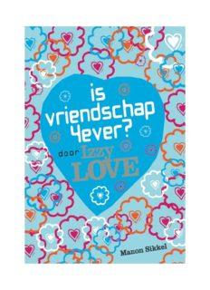 Is vriendschap 4ever - door Izzy Love