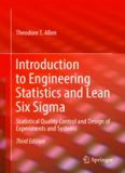 Introduction to Engineering Statistics and Lean Six Sigma: Statistical Quality Control and Design of Experiments and Systems