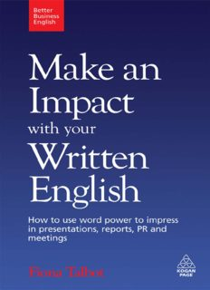 Make an Impact with Your Written English. How to use word power to impress in presentations, reports, PR and meetings (Better Business English)