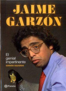 Jaime Garzón : el genial impertinente