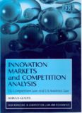 Innovation Markets And Competition Analysis: Eu Competition Law and Us Antitrust Law (New Horizons