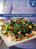 Your Type Personalized Cookbook Type A: 150 Healthy Recipes For Your Blood Type Diet by Dr. Peter J. D'Adamo, Kristin O'Connor