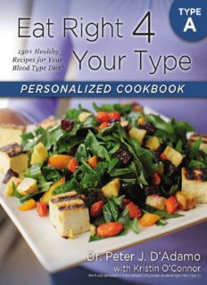 Your Type Personalized Cookbook Type A: 150 Healthy Recipes For Your Blood Type Dietby Dr. Peter J. D'Adamo, Kristin O'Connor