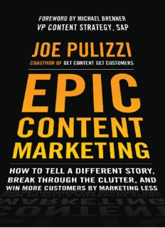 Epic content marketing : how to tell a different story, break through the clutter, & win more customers by marketing less