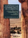 Conflict and community in Corinth : a socio-rhetorical commentary on 1 and 2 Corinthians