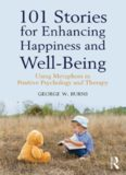 101 Stories for Enhancing Happiness and Well-Being: Using Metaphors in Positive Psychology
