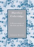 Hartley Coleridge: A Reassessment of His Life and Work