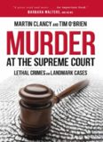 Murder at the Supreme Court. Lethal Crimes and Landmark Cases