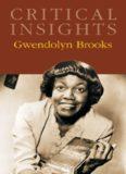 Gwendolyn Brooks (Critical Insights)