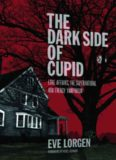 The Dark Side of Cupid Love Affairs, the Supernatural, and Energy Vampirism