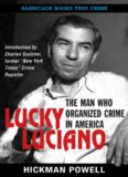 Lucky Luciano. The Man Who Organized Crime in America