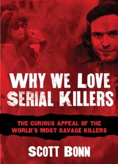 Why We Love Serial Killers: The Curious Appeal of the World's Most Savage Murderers