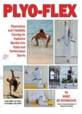 Plyo-Flex: Plyometrics and Flexibility Training for Explosive Martial Arts Kicks and Performance Sports