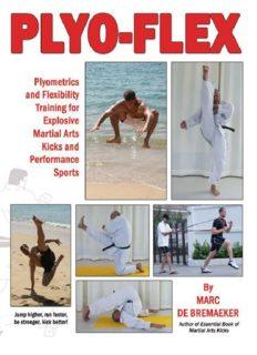 Plyo-Flex: Plyometrics and Flexibility Training for Explosive Martial Arts Kicks and Performance Sports
