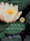 The Book of Awakening: Having the Life You Want by Being Present in the Life You Have