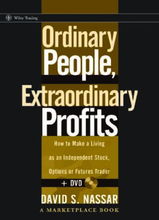 Ordinary People, Extraordinary Profits: How to Make a Living as an Independent Stock, Options, and Futures Trader + DVD
