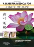 A Materia Medica for Chinese Medicine: plants, minerals and animal products