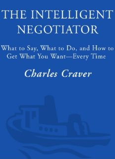The intelligent negotiator: what to say, what to do, how to get what you want—every time