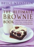The Ultimate Brownie Book: Thousands of Ways to Make America's Favorite Treat, including Blondies, Frostings, and Doctored Brownie Mixes