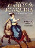 Memórias de Carlota Joaquina: a amante do poder