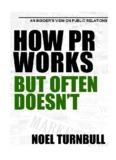 How PR works …..but often doesn't - Noel Turnbull