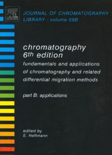 Chromatography, Sixth Edition: Fundamentals and applications of chromatography and related differential migration methods - Part B: Applications