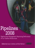 International Pipelines Conference (Pipelines 2008): Pipeline Asset Management: Maximizing Performance of Our Pipeline Infrastructure