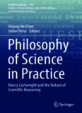 Philosophy of Science in Practice: Nancy Cartwright and the Nature of Scientific Reasoning
