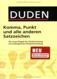 Duden - Komma, Punkt und alle anderen Satzzeichen: Die neuen Regeln der Zeichensetzung mit