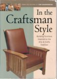 In the Craftsman Style - Building Furniture Inspired by the Arts & Crafts Tradition