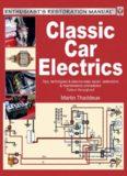 Classic Car Electrics: Tips, techniques & step-by-step repair, restoration & maintenance procedures
