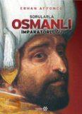 Sorularla Osmanlı İmparatorluğu - Erhan Afyoncu