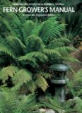 Fern Grower's Manual: Revised and Expanded Edition