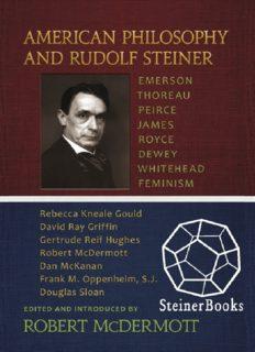 American Philosophy and Rudolf Steiner: Emerson, Thoreau, Peirce, James, Royce, Dewey, Whitehead, Feminism